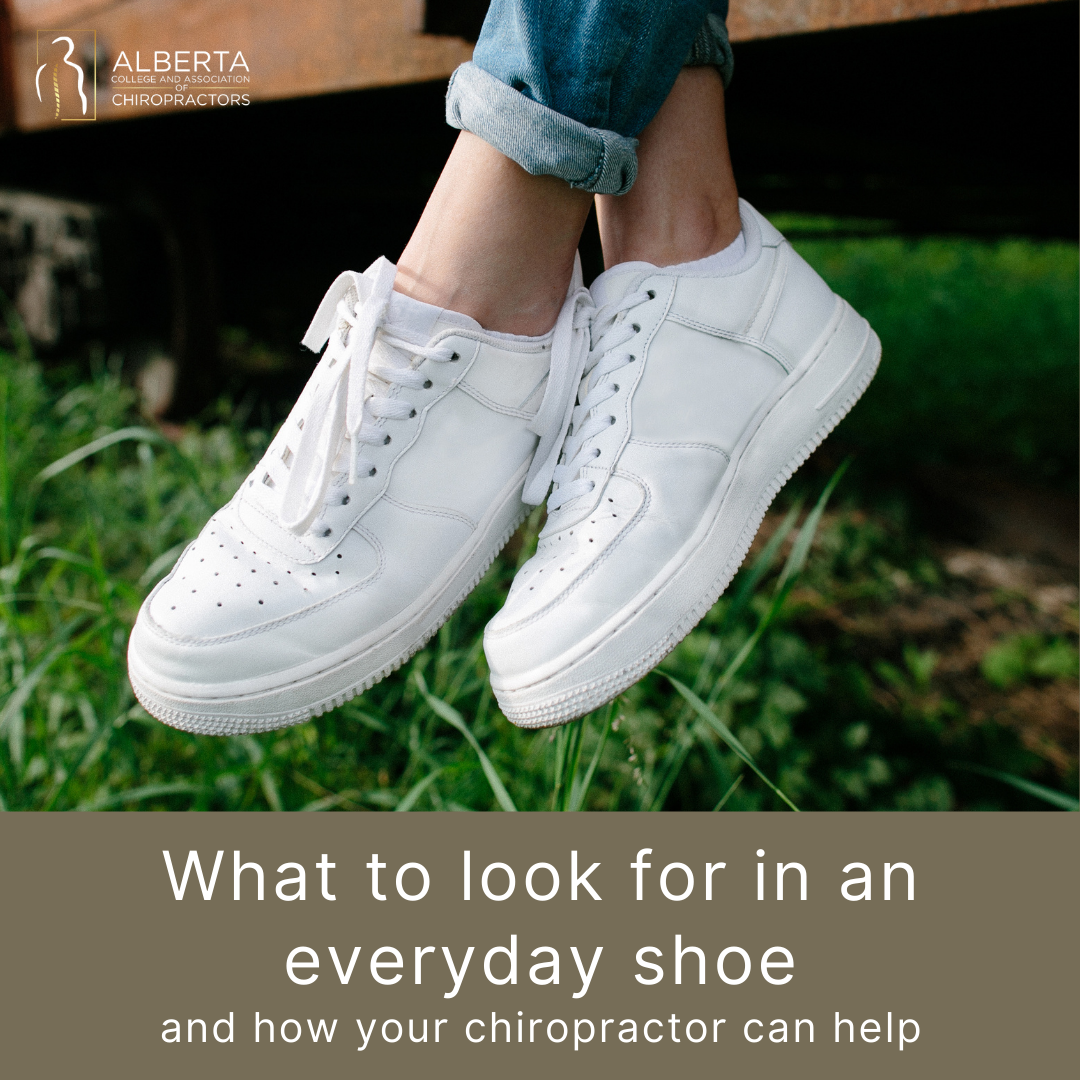 What to look for in an everyday shoe and how your chiropractor can help